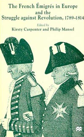 Refugees of the French Revolution: Emigr(r)S in London, 1789-1802  by  Kirsty Carpenter