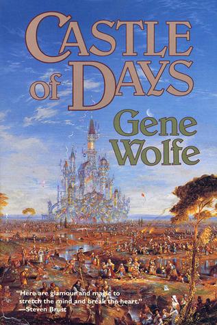Castle of Days Gene Wolfe
