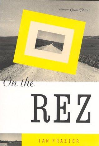 On The Rez Ian Frazier