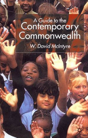 A Guide To The Contemporary Commonwealth  by  W. David McIntyre