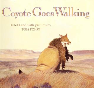 Coyote Goes Walking (Sunburst Book) Tom Pohrt
