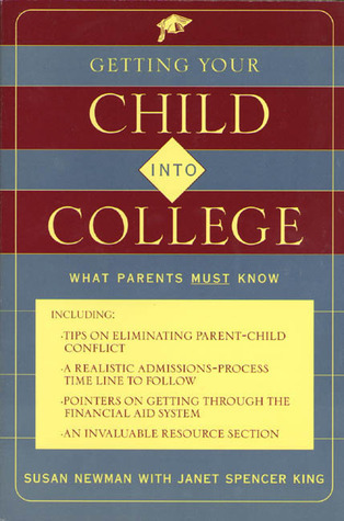 Getting Your Child Into College: What Parents Must Know  by  Susan Newman