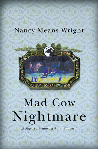 Mad Cow Nightmare (Ruth Willmarth, #5)  by  Nancy Means Wright