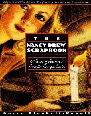 The Nancy Drew Scrapbook: 60 Years of Americas Favorite Teenage Sleuth Karen Plunkett-Powell