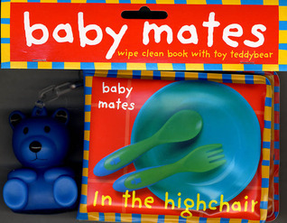 Baby Mates: In the Highchair  by  Roger Priddy