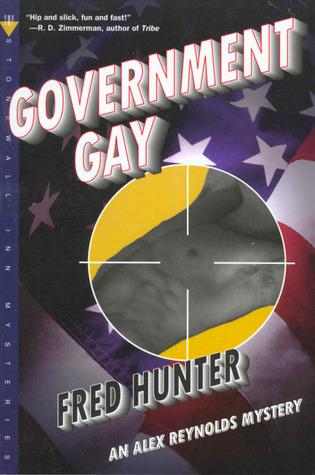 Government Gay (Alex Reynolds, #1) Fred W. Hunter
