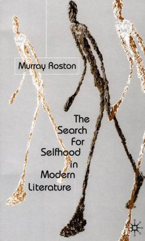 The Search for Selfhood in Modern Literature Murray Roston