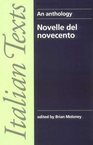 Novelle Del Novece: An Anthology Brian Moloney