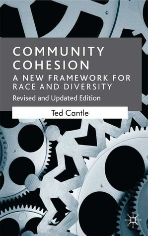Community Cohesion: A New Framework for Race and Diversity  by  Ted Cantle