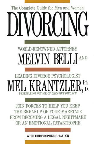 Divorcing: The Complete Guide for Men and Women Mel Krantzler