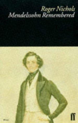Mendelssohn Remembered Nick Ward