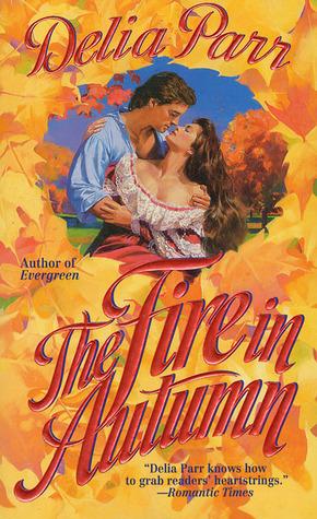 The Fire in Autumn Delia Parr