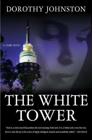 The White Tower Dorothy Johnston