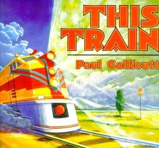 This Train  by  Paul Collicutt