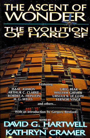 The Ascent of Wonder: The Evolution of Hard SF  by  David G. Hartwell
