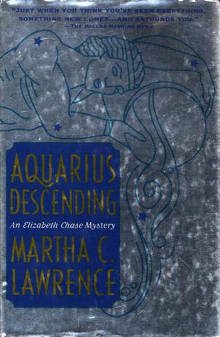 Aquarius Descending (Elizabeth Chase Mystery #3) Martha C. Lawrence