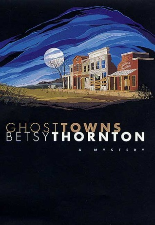 Ghost Towns (Chloe Newcomb, #3)  by  Betsy Thornton
