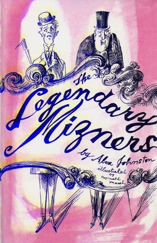 The Legendary Mizners  by  Alva Johnston