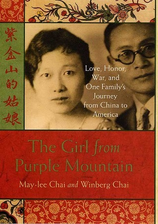 The Girl from Purple Mountain: Love, Honor, War, and One Familys Journey from China to America  by  May-lee Chai