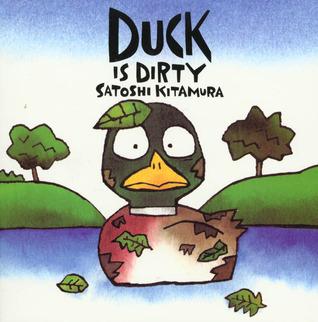 Duck Is Dirty Satoshi Kitamura