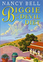 Biggie and the Devil Diet: A Mystery  by  Nancy Bell