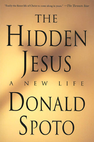 Hidden Jesus  by  Donald Spoto