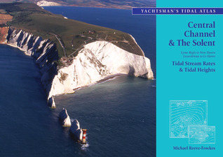 The Yachtsmans Tidal Atlas: Central Channel & The Solent Michael Reeve-Fowkes