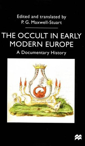 The Occult In Early Modern Europe: A Documentary History  by  P.G. Maxwell-Stuart