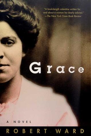 Grace: A Novel  by  Robert Ward