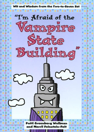 Im Afraid of Vampire State Building  by  Patti Greenberg Wollman