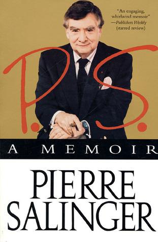 P. S.: A Memoir  by  Pierre Salinger