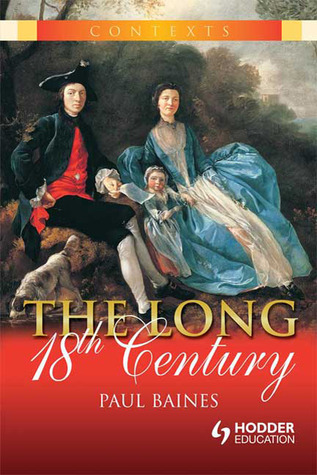 The Long 18th Century  by  Paul Baines