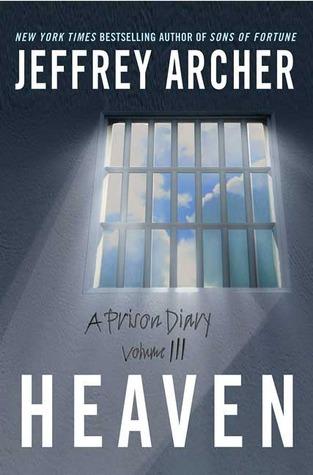 Heaven (A Prison Diary #3)  by  Jeffrey Archer