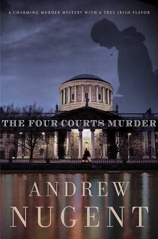 The Four Courts Murder Andrew Nugent