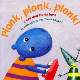 Plonk, Plonk, Plonk!: A Bea and HaHa Book Emily Jenkins