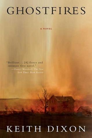 Ghostfires: A Novel Keith  Dixon