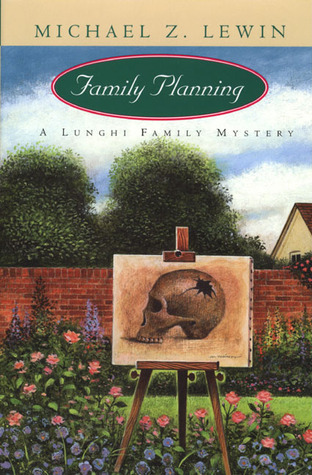 Family Planning (Lunghi Family, #2)  by  Michael Z. Lewin