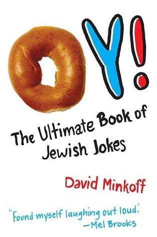 Oy!: The Ultimate Book of Jewish Jokes  by  David Minkoff