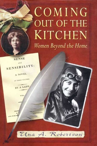 Coming Out of the Kitchen: Women Beyond the Home Una A. Robertson