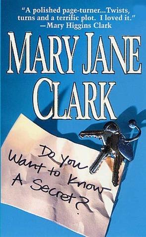 Do You Want To Know A Secret? (KEY News #1)  by  Mary Jane Clark