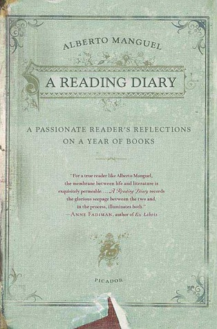 A Reading Diary: A Passionate Readers Reflections on a Year of Books Alberto Manguel