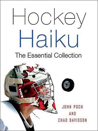 Hockey Haiku: The Essential Collection  by  John Poch