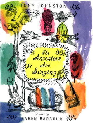 The Ancestors Are Singing  by  Tony Johnston