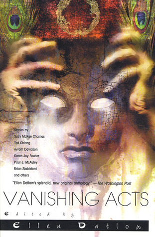 Vanishing Acts: A Science Fiction Anthology  by  Ellen Datlow