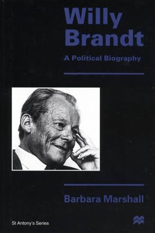 Willy Brandt: A Political Biography  by  Barbara Marshall