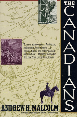 The Canadians Andrew H. Malcolm