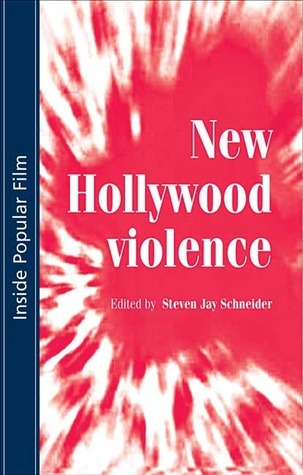 New Hollywood Violence Steven Jay Schneider