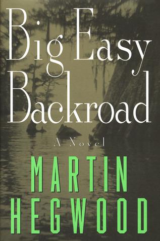 Big Easy Backroad (Jack Delmas, #1)  by  Martin Hegwood