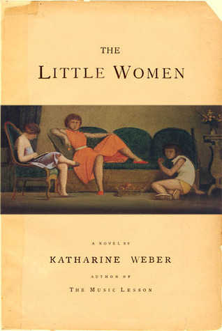 The Little Women Katharine Weber