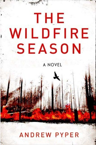 The Wildfire Season Andrew Pyper